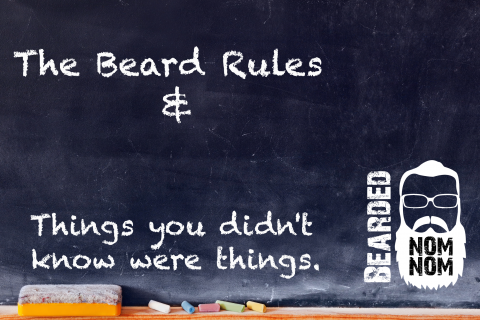 "The Beard Rules & Things You Didn't Know Were ""Things"""